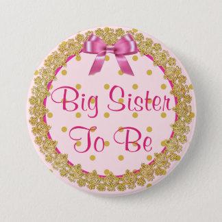Bóton Redondo 7.62cm Irmã mais velha a ser botão cor-de-rosa e do ouro