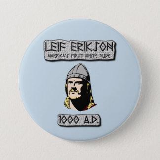 Bóton Redondo 7.62cm Leif Erikson: O primeiro gajo branco de América