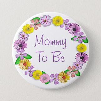 Bóton Redondo 7.62cm Mamães a ser botão floral do chá de fraldas
