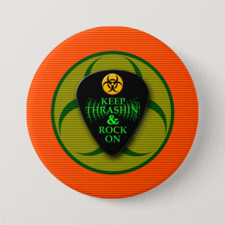 Bóton Redondo 7.62cm Mantenha Thrashin e balance-o sobre!