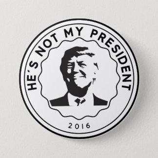 Bóton Redondo 7.62cm Não meu crachá do botão do presidente