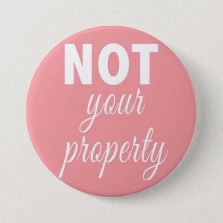 Bóton Redondo 7.62cm NÃO seu botão da propriedade