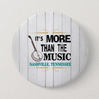Bóton Redondo 7.62cm Nashville mais do que o botão da música