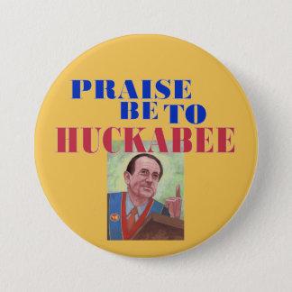 Bóton Redondo 7.62cm O elogio seja a Huckabee
