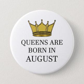 Bóton Redondo 7.62cm O Queens é nascido em agosto