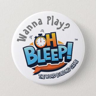 """Bóton Redondo 7.62cm Oh Bleep! Queira jogar o botão 3"""""""