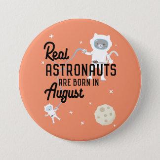 Bóton Redondo 7.62cm Os astronautas são em agosto Ztw1w nascidos