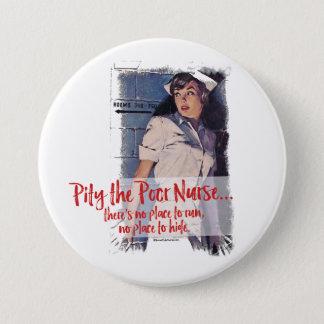 Bóton Redondo 7.62cm Pity o Pin pobre do botão da enfermeira