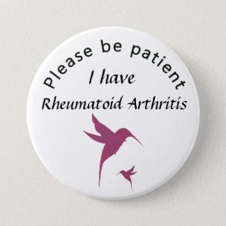 Bóton Redondo 7.62cm Seja por favor paciente: Eu estou com a artrite