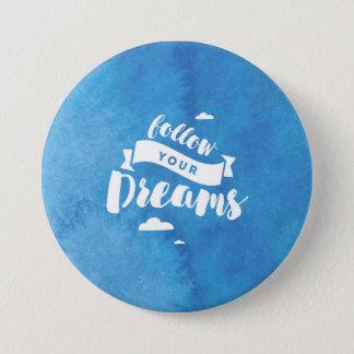 Bóton Redondo 7.62cm Siga sua aguarela do azul dos sonhos