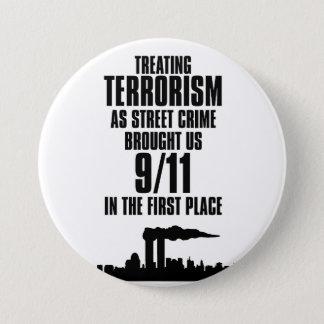 Bóton Redondo 7.62cm Tratando o terrorismo como o crime da rua