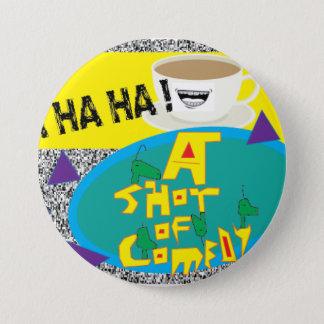 Bóton Redondo 7.62cm Um tiro do botão da comédia
