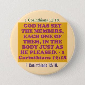 Bóton Redondo 7.62cm Verso da bíblia de 1 12:18 dos Corinthians.