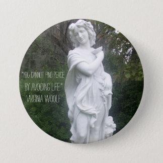 """Bóton Redondo 7.62cm """"Você não pode encontrar a paz…"""" Virgínia Woolf"""