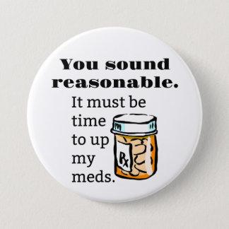 Bóton Redondo 7.62cm Você soa a hora razoável de levantar Meds