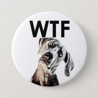Bóton Redondo 7.62cm WTF? Botão inclinado da cabeça de cão para quando…