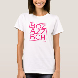 BOZ AZZ BCH Tee, tanque, Hoodie Camiseta
