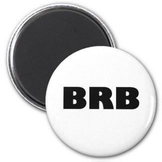 BRB (seja certo para trás) Ímã Redondo 5.08cm