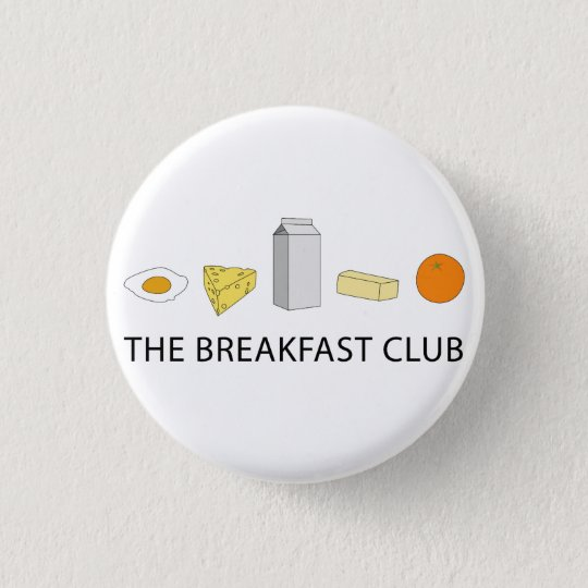 Breakfast Club Bóton Redondo 2.54cm