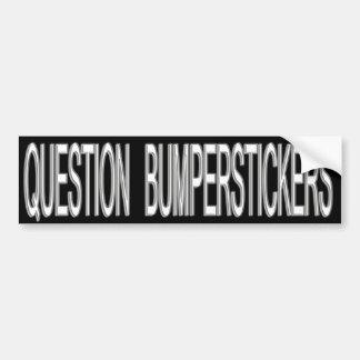 bumpersticker dos bumperstickers da pergunta adesivo para carro
