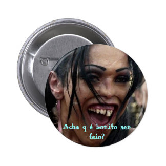 """Button """"Acha que é bonito ser feio?"""" Botons"""