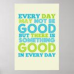 Cada dia não pode ser bom poster