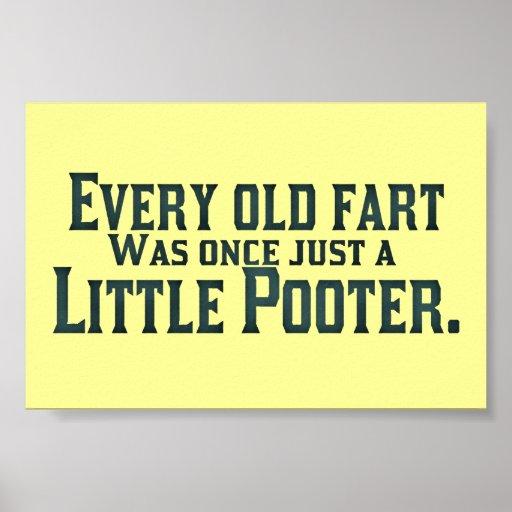 Cada Fart velho era uma vez apenas um Pooter peque Posteres