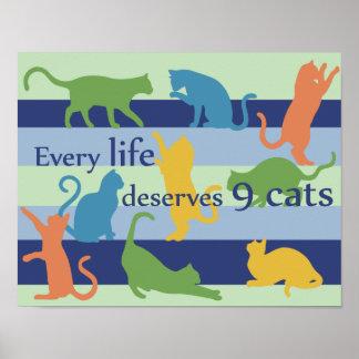 Cada vida merece o humor engraçado do gato de 9 poster