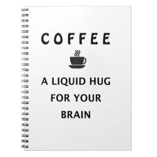 Caderno Abraço líquido do café para seu cérebro