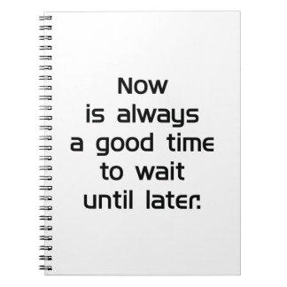 Caderno Espere até mais tarde