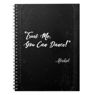 Caderno Espiral Confie que eu você pode dançar - o álcool
