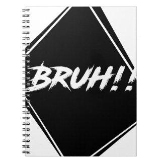 """Caderno Espiral Design da palavra de """"Bruh"""""""