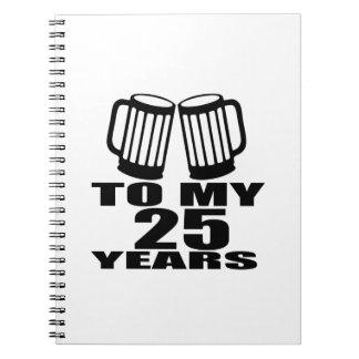 Caderno Espiral Elogios a meus 25 anos do aniversário