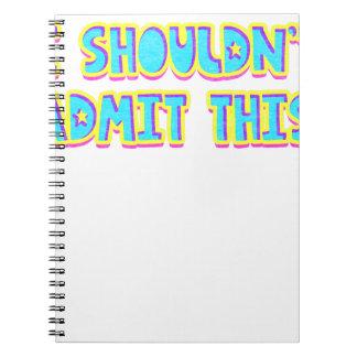 Caderno Espiral Eu não devo admitir este