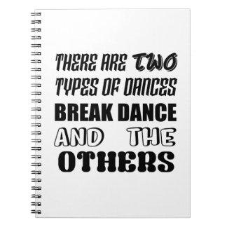Caderno Espiral Há dois tipos de dança de ruptura da dança e oth