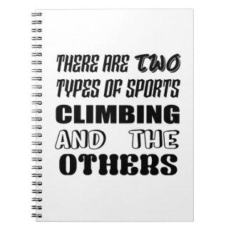 Caderno Espiral Há dois tipos de escalada e de outro dos esportes