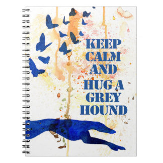 Caderno Espiral Mantenha a calma e abrace um galgo (a406)