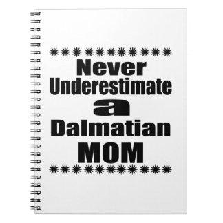 Caderno Espiral Nunca subestime a mamã Dalmatian