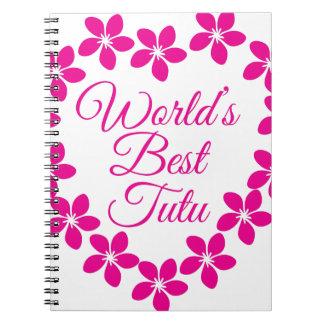 Caderno Espiral O melhor tutu dos mundos