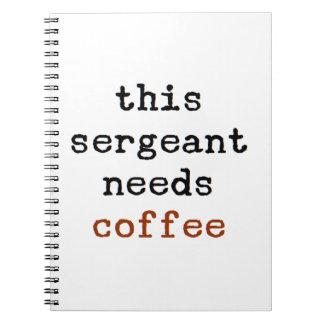 Caderno Espiral o sargento precisa o café