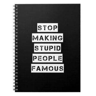 Caderno Espiral Pare de fazer pessoas estúpidas famosas