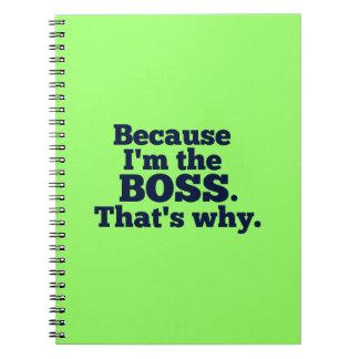 Caderno Espiral Porque eu sou o chefe, aquele é por que