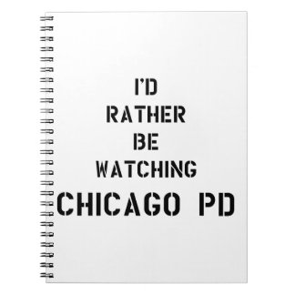 Caderno I'd rather be watching Chicago PD