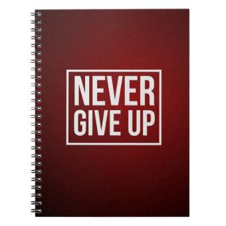 Caderno inspirador: Nunca dê acima