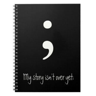 Caderno O Semicolon/minha história não se acaba ainda;