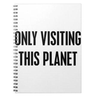 Caderno Somente visitando este planeta