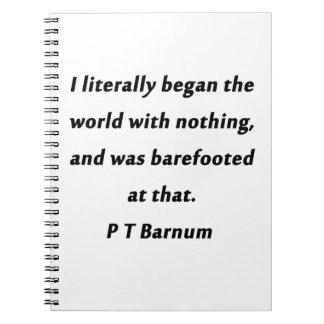 Cadernos Começou o mundo - P T Barnum