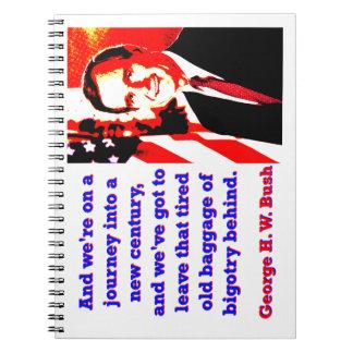 Cadernos E nós estamos em uma viagem - George H W Bush