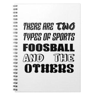 Cadernos Espiral Há dois tipos de esportes Foosball e outro