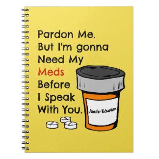Cadernos Espiral Ir precisar meu Meds de falar-lhe a novidade